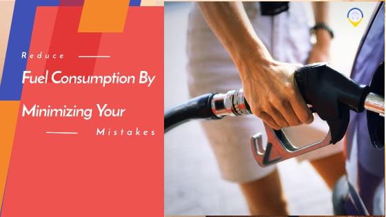 Reduce Fuel Consumption